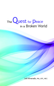 The Quest for Peace in a Broken World