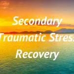 Secondary Traumatic Stress Recovery