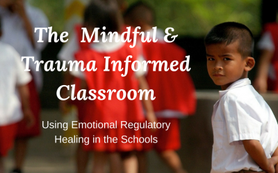 The Mindful and Trauma Informed Classroom