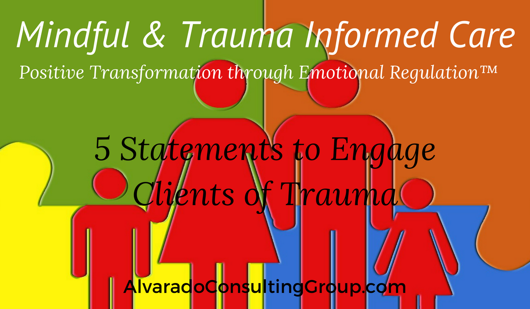 5 Statements to Engage Clients of Trauma