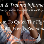 Quieting the Fight, Flight, Freeze Response
