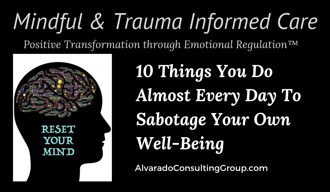 10 Things You Do Almost Every Day To Sabotage Your Own Well-Being