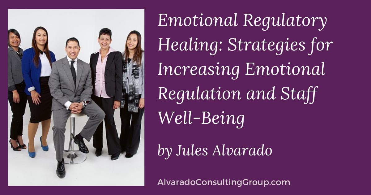 Emotional Regulatory Healing:  3 Mindful and Trauma Informed Strategies that Increase Emotional Regulation Immediately