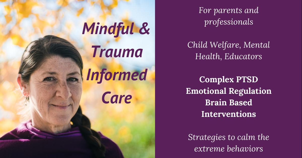 Mindful and Trauma Informed Care